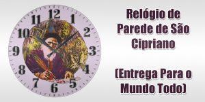 Relógio de Parede de São Cipriano (Entrega Para o Mundo Todo)