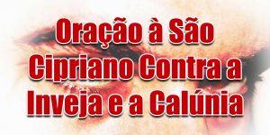 Oração à São Cipriano Contra a Inveja e a Calúnia