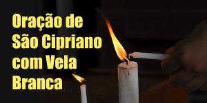 Oração de São Cipriano com Vela Branca