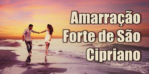 Amarração Forte de São Cipriano