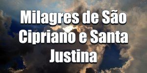 Milagres de São Cipriano e Santa Justina