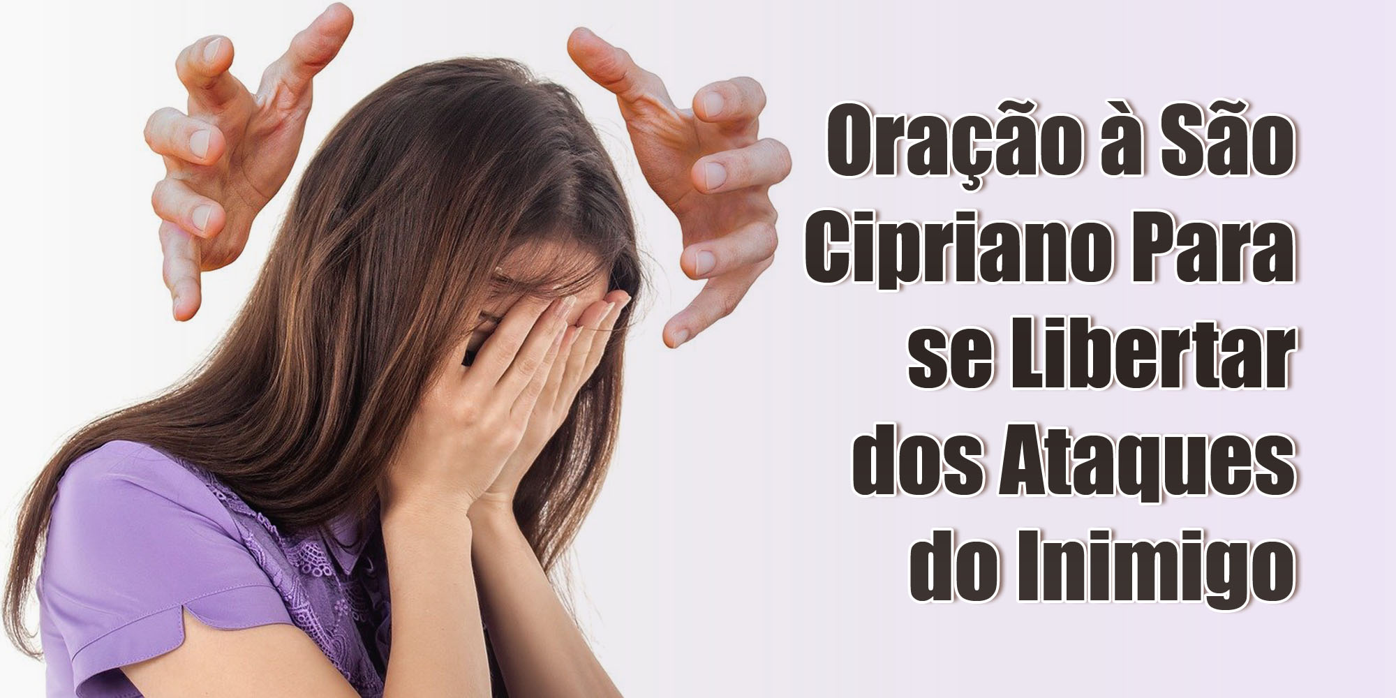 Oração à São Cipriano Para se Libertar dos Ataques do Inimigo