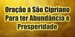 Oração à São Cipriano Para ter Abundância e Prosperidade