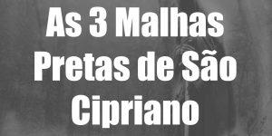 As 3 Malhas Pretas de São Cipriano