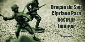 Oração de São Cipriano Para Destruir Inimigo (Do Livro de São Cipriano)
