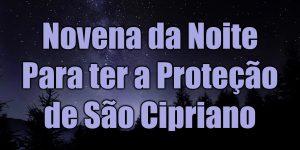 Novena da Noite Para ter a Proteção de São Cipriano