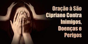 Oração à São Cipriano Contra Inimigos, Doenças e Perigos
